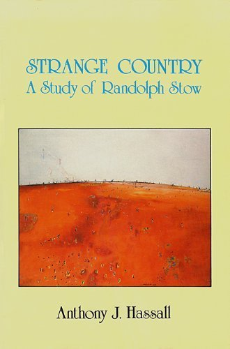 Strange Country: A Study of Randolph Stow by Anthony J Hassall (1986-01-01)