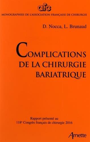 Complications de la chirurgie bariatrique: Rapport présenté au 118e Congrès français de chirurgie 2016.