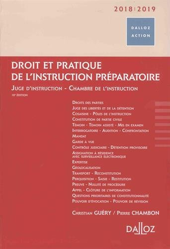 Droit et pratique de l'instruction préparatoire 2018/19. Juge d'instruction - Chambre de l'instr. -: Juge d'instruction - Chambre de l'instruction par Christian Guéry