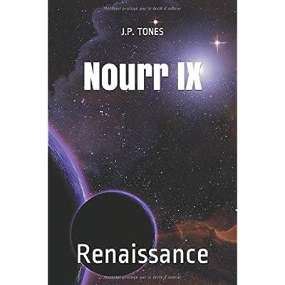 Nourr IX: Renaissance