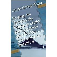Tú eres mi Templo de Fotos al Lado del Corazón de mi Vida - traducido al español