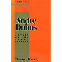 Twyane's Studies in Short Fiction: Andre Dubus No 1: A Study of the Short Fiction (Twayne's Studies in Short Fiction)