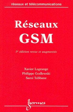 Réseaux GSM. 5ème édition par Xavier Lagrange, Sami Tabbane, Philippe Godlewski
