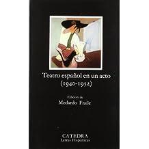 Teatro español en un acto (1940-1952) (Letras Hispánicas)