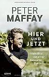 Hier und Jetzt: Mein Bild von einer besseren Zukunft - Peter Maffay, Gaby Allendorf
