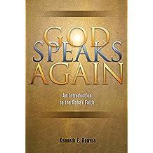 God Speaks Again: An Introduction to the Bahai Faith