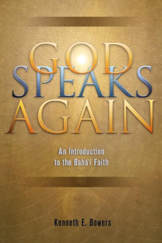 God Speaks Again: An Introduction to the Bahai Faith (English Edition) por Kenneth E. E.