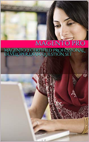 Magento 2 Certified Professional Developer Exam Question set Part 1 (English Edition)