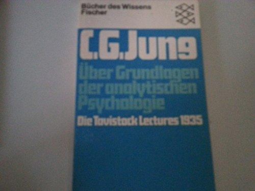Bücher des Wissens. Fischer. C.G.Jung: Über Grundlagen der Analytischen Psychologie. Die Tavistock Lectures 1935.