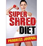 BY Lane, Leslie ( Author ) [ SUPER SHRED DIET PROGRESS JOURNAL: TRACK YOUR PROGRESS: A MUST HAVE IF YOU ARE ON THE SUPER SHRED DIET ] May-2014 [ Paperback ]