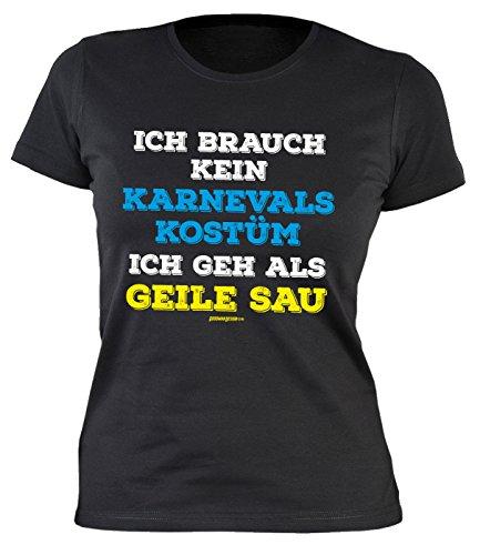 Fastnacht Girlie Shirt ::: Ich brauch kein Karnevals Kostüm ::: Karneval Fan und (Gecken Party Kostüme)