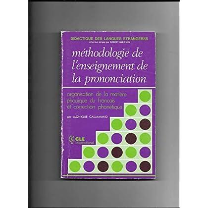 Didactique DES Langues Etrangeres: Methodologie De l'Enseignement De La Prononciation