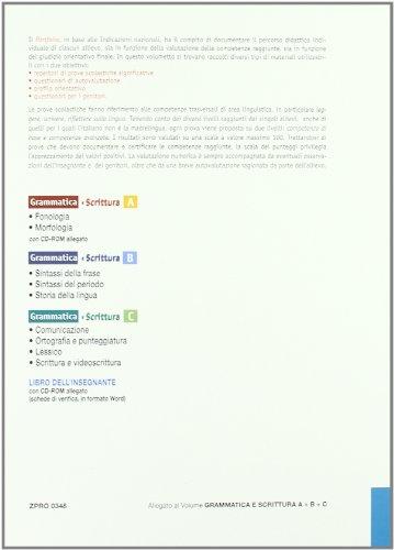 Grammatica e scrittura. Modulo B: Sintassi della frase, periodo, storidella lingua. Per la Scuola media