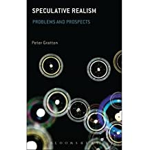 [(Speculative Realism: Problems and Prospects)] [ By (author) Peter Gratton, By (author) Michael W. Austin ] [September, 2014]