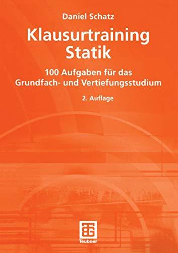 Klausurtraining Statik: 100 Aufgaben für das Grundfach- und Vertiefungsstudium (German Edition) (Dmi-bogen)