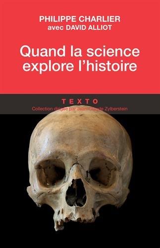 Quand la science explore l'histoire : Médecine légale et anthropologie par Philippe Charlier, David Alliot