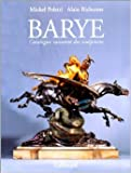 Barye. Catalogue Raisonné des Sculptures de Michel Poletti,Alain Richarme ( 22 novembre 2000 ) - 22/11/2000