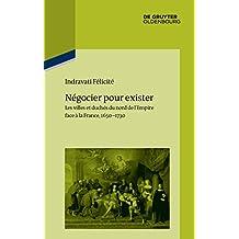 Négocier pour exister: Les villes et duchés du nord de l'Empire face à la France 1650–1730
