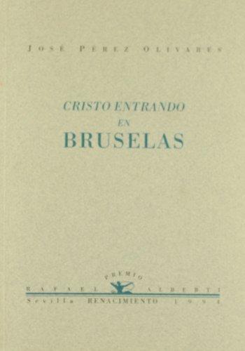 Cristo entrando en Bruselas: Poesía (Otros títulos) por José Pérez Olivares