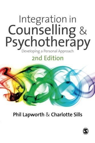 Integration in Counselling & Psychotherapy: Developing a Personal Approach by Phil Lapworth (2010-01-20)