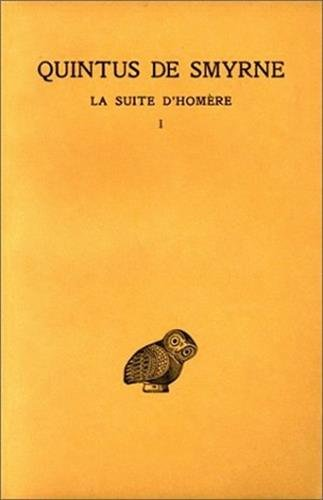 La suite d'Homère, tome 1. Chants I-IV