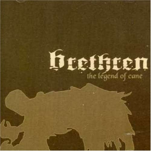The Legend of Cane by Brethren (2006-02-02)