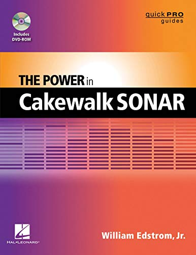 The Power in Cakewalk SONAR (Quick Pro Guides (Hal Leonard))
