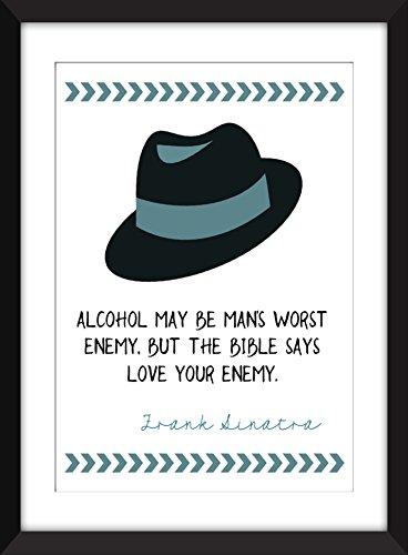 Frank Sinatra Alkohol Zitat / Ungerahmter Druck - Ideal Geschenk für Väter und Ratte Pack Fans