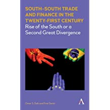 South–South Trade and Finance in the Twenty-First Century: Rise of the South or a Second Great Divergence