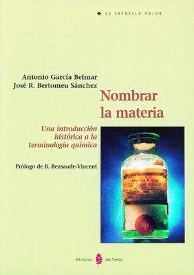Nombrar la materia: Una introducción histórica a la terminología química (La estrella polar)
