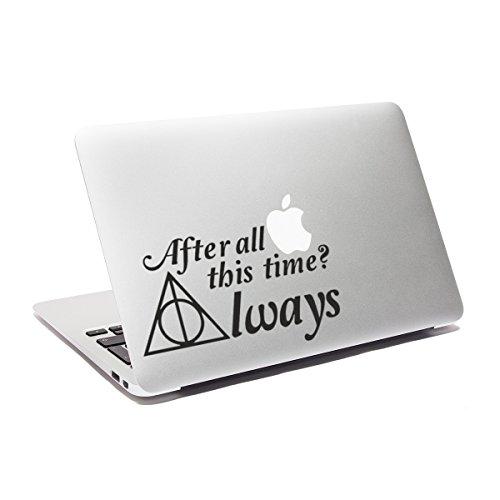 Aufkleber für MacBook, Auto, Fenster, Laptop, mit Zitat in Englisch: After All This Time Always