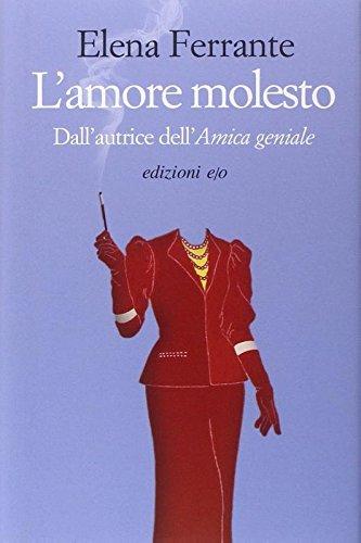 L'amore molesto por Elena Ferrante