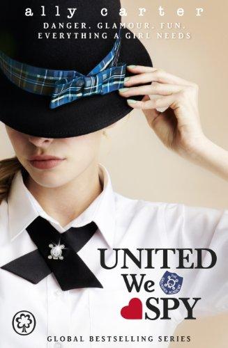 United We Spy: Book 6 (Gallagher Girls) (English Edition) por Ally Carter