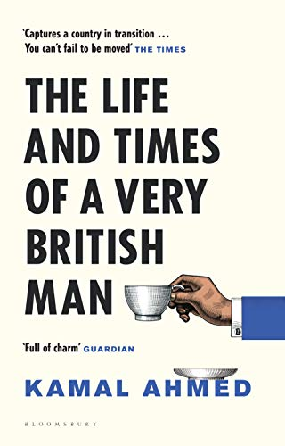 The Life and Times of a Very British Man por Kamal Ahmed