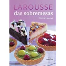 Larousse Das Sobremesas (Em Portuguese do Brasil)