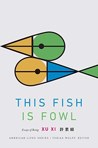 This Fish Is Fowl: Essays of Being (American Lives) (English Edition)
