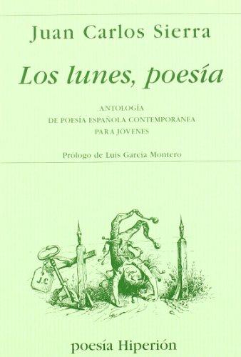 Los lunes, poesía: antología de poesía española contemporánea para jóvenes (Poesía Hiperión)