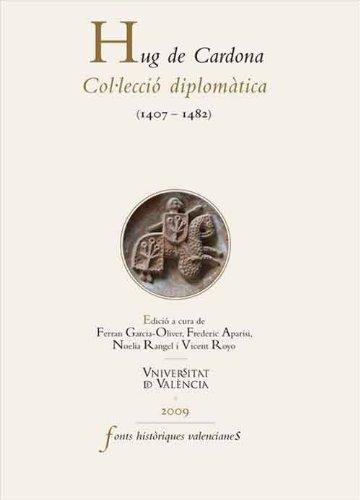 Descargar Libro Hug de Cardona: Col·lecció diplomàtica (1407-1482) de Ferran Garcia-Oliver