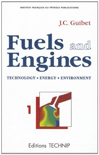 Fuels And Engines: Technology, Energy, Environment - Volume 1 par Jean-Claude Guibet