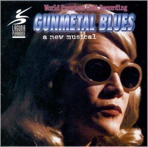 Gunmetal Blues (1999 Laguna Cast) by Lml Music (2000-05-20)