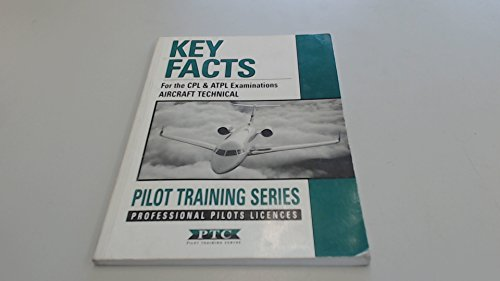 key-facts-pilot-training-series-keys-facts-for-the-cpl-and-atpl-examinations-aircraft-technical