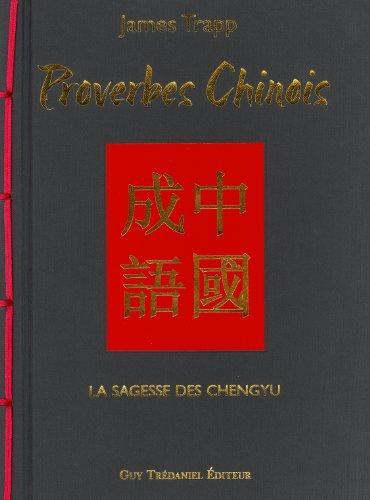 Proverbes chinois : La sagesse des chengyu