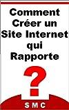 Telecharger Livres Comment Creer un Site qui Rapporte (PDF,EPUB,MOBI) gratuits en Francaise