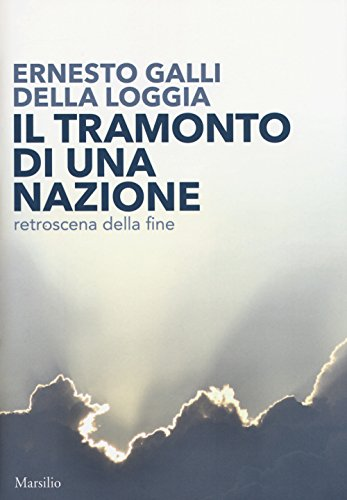 Il tramonto di una nazione. Retroscena della fine (I nodi) por Ernesto Galli Della Loggia