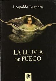 La lluvia de fuego par Leopoldo Lugones