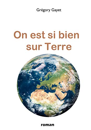 Couverture du livre On est si bien sur Terre