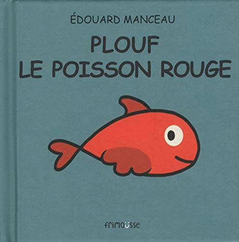 Plouf le poisson rouge