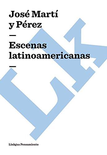 Escenas latinoamericanas (Pensamiento) por José Martí y Pérez