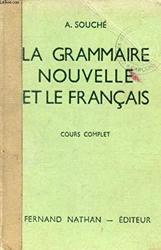 La Grammaire Nouvelle Et Le Français - Cours Moyen (Classes De 8E Et 7E Des Lycées Et Collèges) par Souché - A. Souché