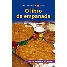 O libro da empanada : historia, tradición e 107 receitas (Turismo / Ocio - Montes E Fontes - Gastronomía)